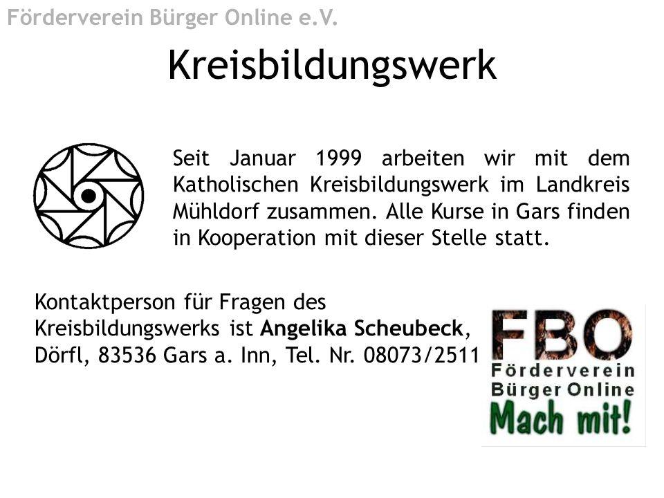 Kreisbildungswerk Seit Januar 1999 arbeiten wir mit dem Katholischen Kreisbildungswerk im Landkreis Mühldorf zusammen. Alle Kurse in Gars finden in Ko