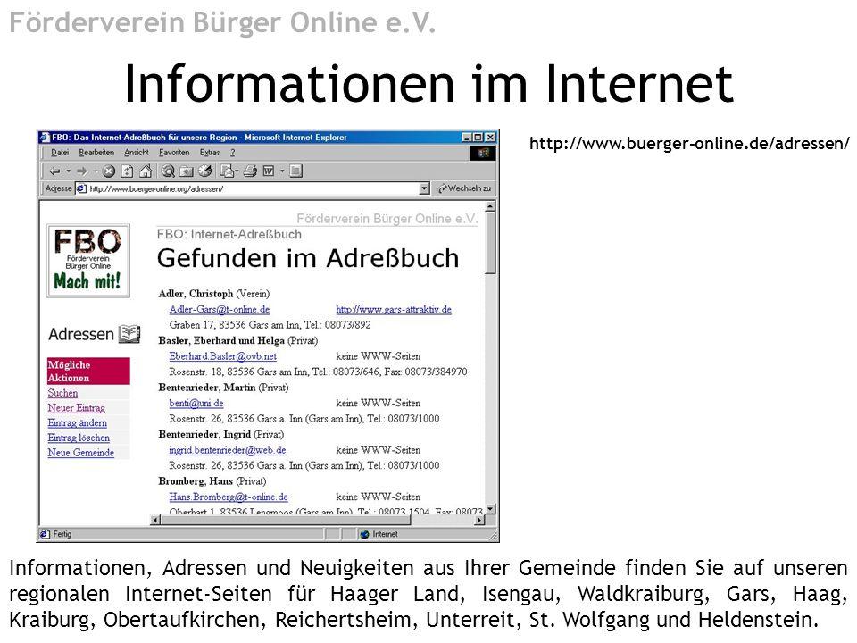 Informationen im Internet Förderverein Bürger Online e.V. Informationen, Adressen und Neuigkeiten aus Ihrer Gemeinde finden Sie auf unseren regionalen