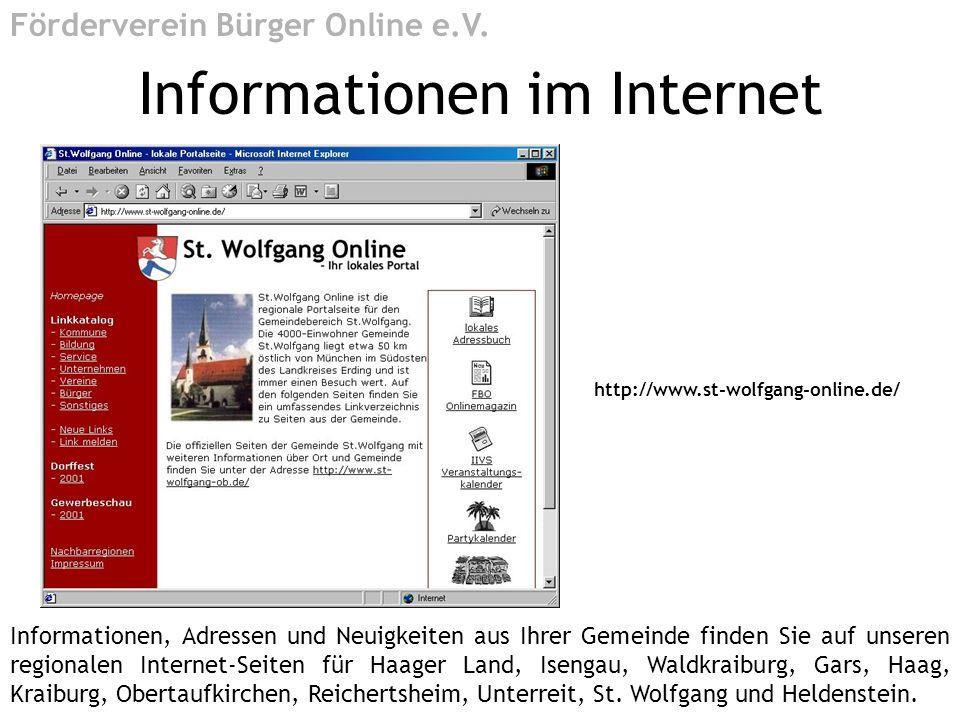 http://www.st-wolfgang-online.de/ Informationen im Internet Förderverein Bürger Online e.V. Informationen, Adressen und Neuigkeiten aus Ihrer Gemeinde