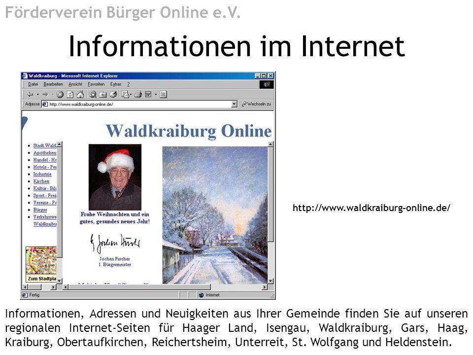 http://www.waldkraiburg-online.de/ Informationen im Internet Förderverein Bürger Online e.V. Informationen, Adressen und Neuigkeiten aus Ihrer Gemeind