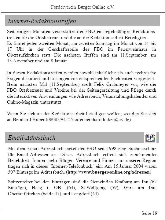 Förderverein Bürger Online e.V. Seite 19 Internet-Redaktionstreffen Seit einigen Monaten veranstaltet der FBO ein regelmäßiges Redaktions- treffen für