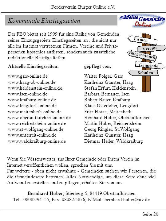 Kommunale Einstiegsseiten Förderverein Bürger Online e.V. Seite 20 Der FBO bietet seit 1999 für eine Reihe von Gemeinden seines Einzugsgebiets Einstie