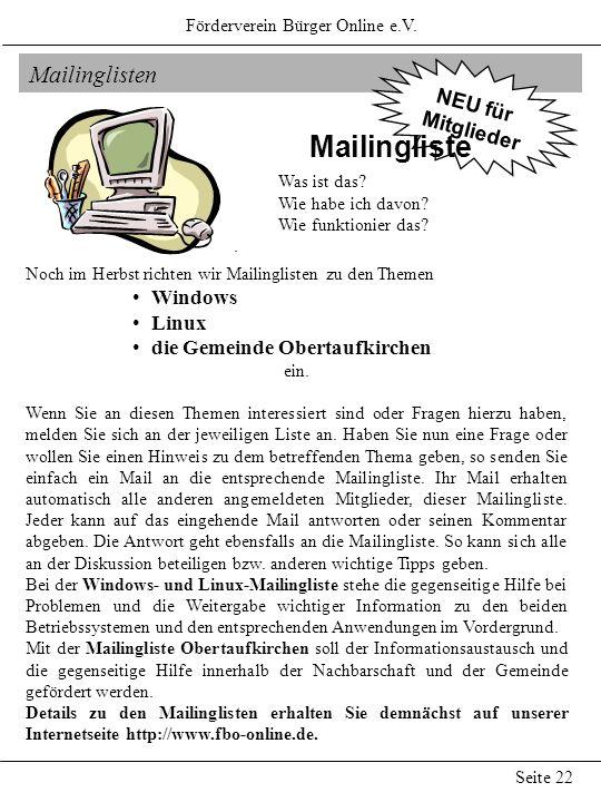 Mailinglisten Förderverein Bürger Online e.V. Seite 22 Noch im Herbst richten wir Mailinglisten zu den Themen Windows Linux die Gemeinde Obertaufkirch