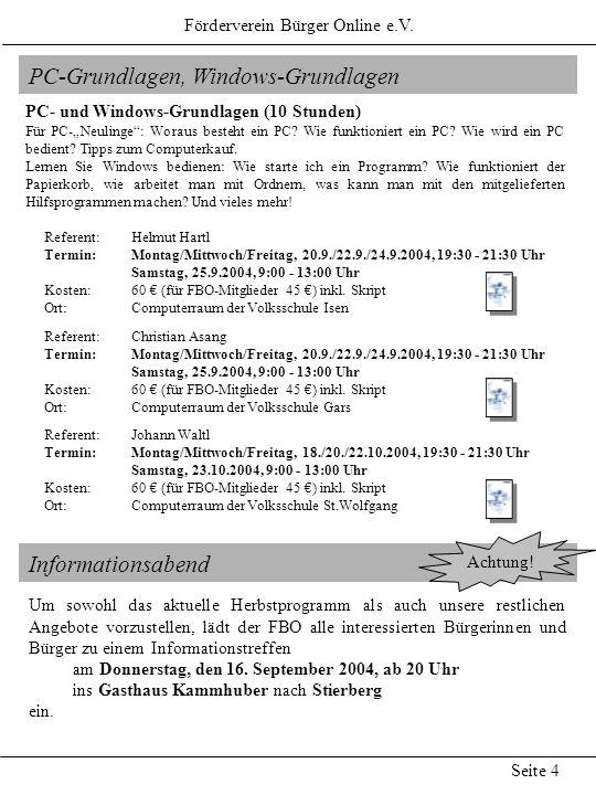 PC-Grundlagen, Windows-Grundlagen PC- und Windows-Grundlagen (10 Stunden) Für PC-Neulinge: Woraus besteht ein PC? Wie funktioniert ein PC? Wie wird ei