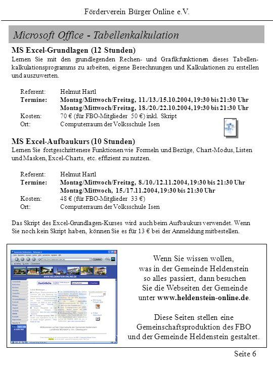 Microsoft Office - Tabellenkalkulation MS Excel-Grundlagen (12 Stunden) Lernen Sie mit den grundlegenden Rechen- und Grafikfunktionen dieses Tabellen-