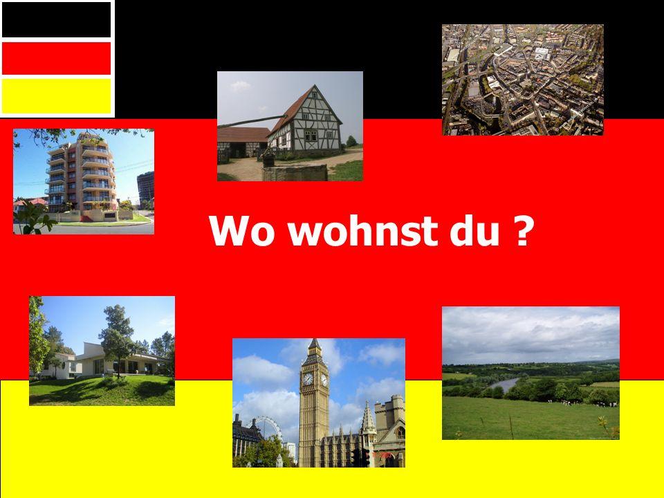 Wo wohnst du ?