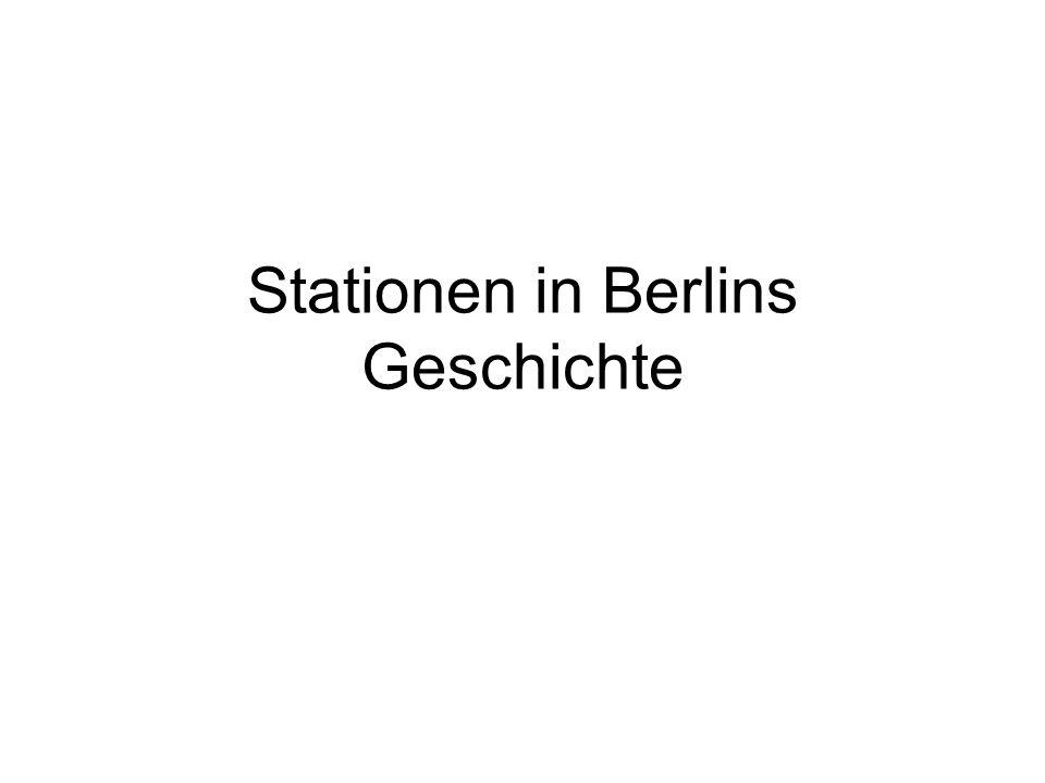 zerstört. Wann? Berlin wurde stark zerstört.