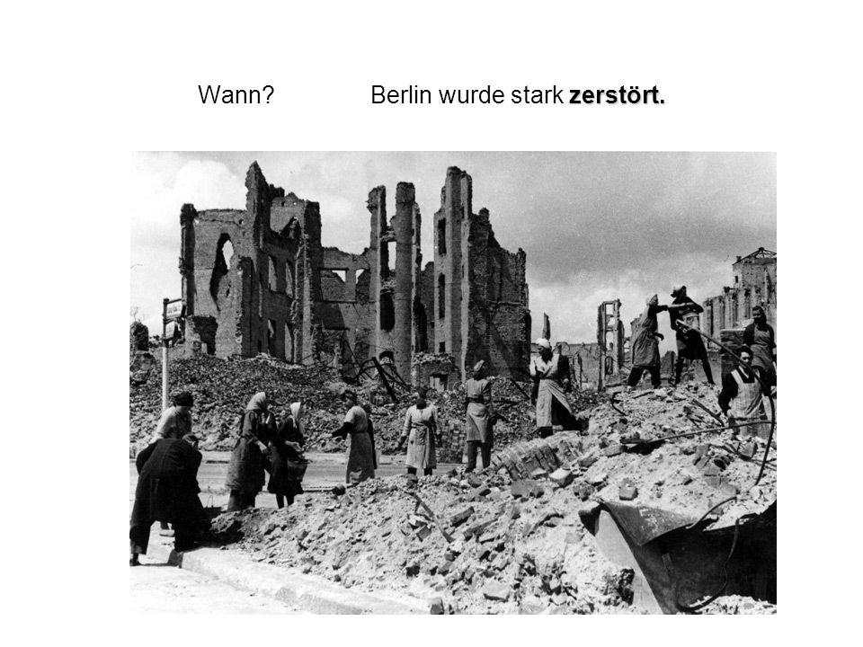 Wer? Sie teilten Berlin in 4 Sektoren.