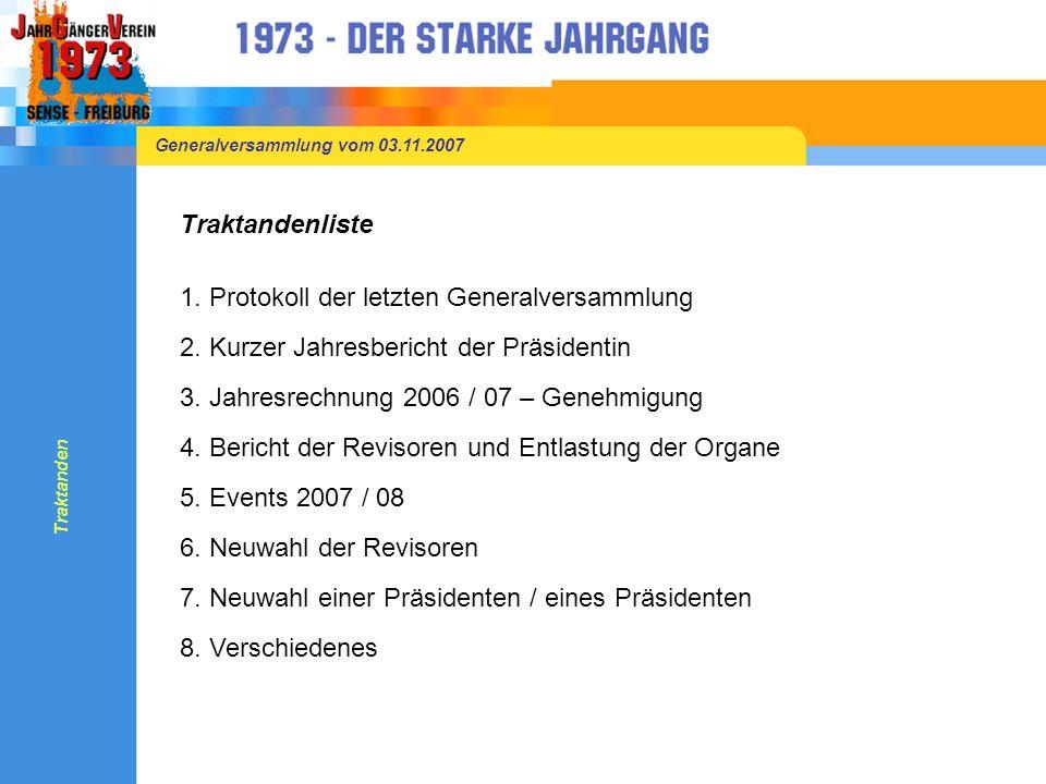 Generalversammlung vom 03.11.2007 Traktandenliste 1.