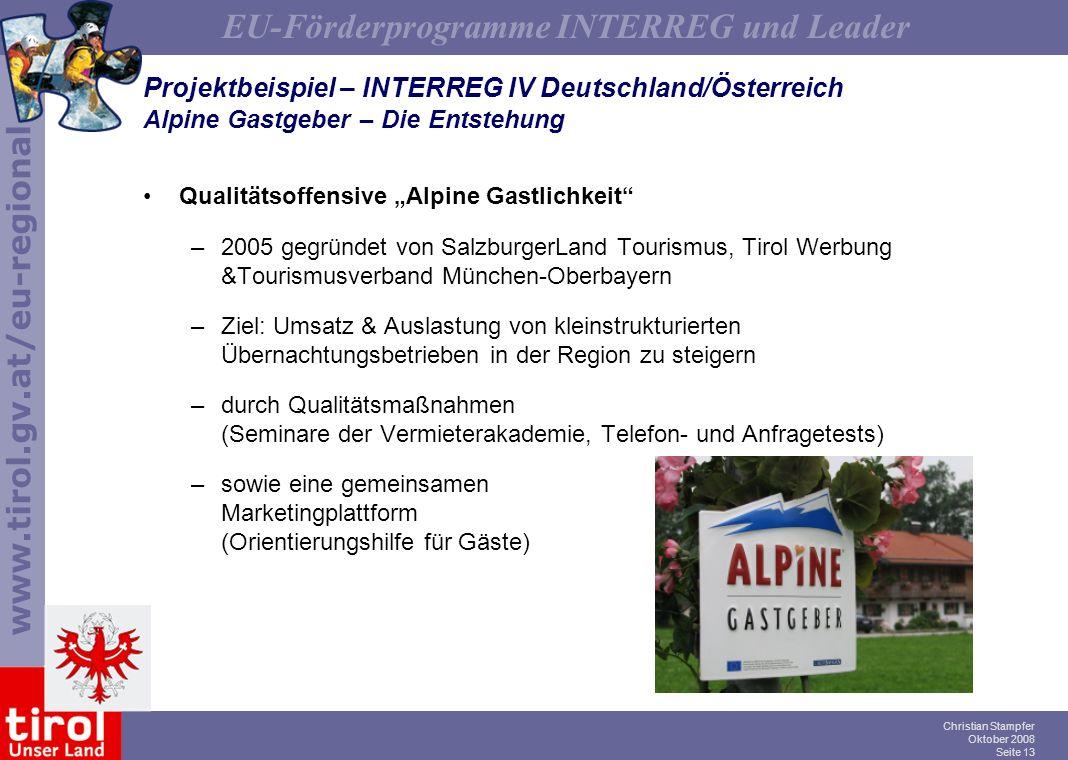 www.tirol.gv.at/eu-regional EU-Förderprogramme INTERREG und Leader Christian Stampfer Oktober 2008 Seite 13 Projektbeispiel – INTERREG IV Deutschland/
