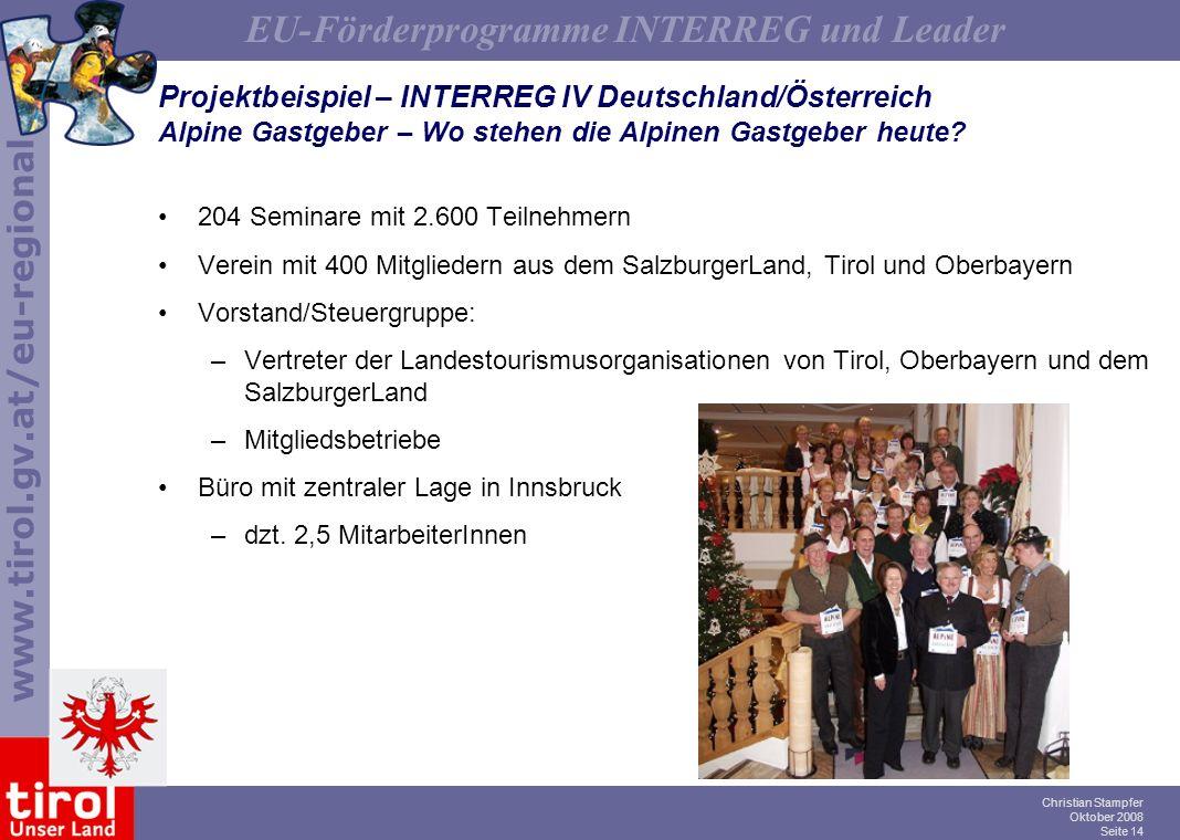 www.tirol.gv.at/eu-regional EU-Förderprogramme INTERREG und Leader Christian Stampfer Oktober 2008 Seite 14 Projektbeispiel – INTERREG IV Deutschland/