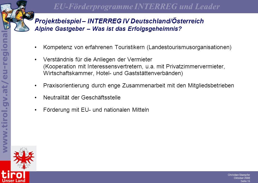 www.tirol.gv.at/eu-regional EU-Förderprogramme INTERREG und Leader Christian Stampfer Oktober 2008 Seite 15 Projektbeispiel – INTERREG IV Deutschland/
