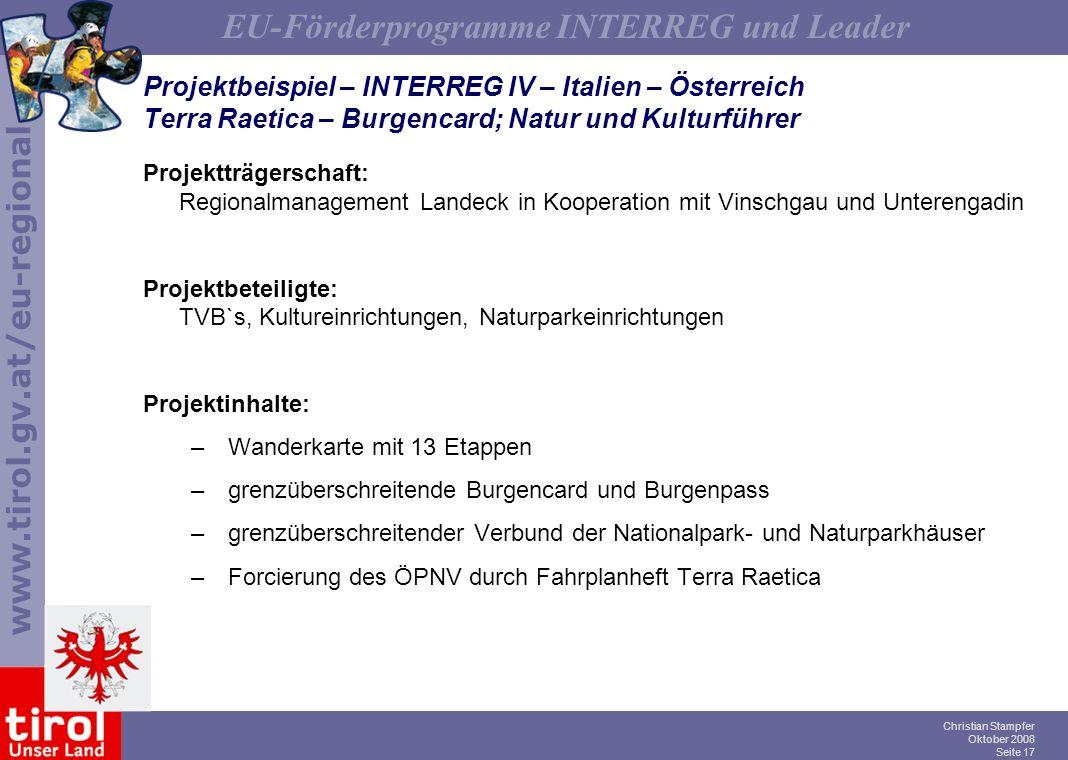 www.tirol.gv.at/eu-regional EU-Förderprogramme INTERREG und Leader Christian Stampfer Oktober 2008 Seite 17 Projektbeispiel – INTERREG IV – Italien –