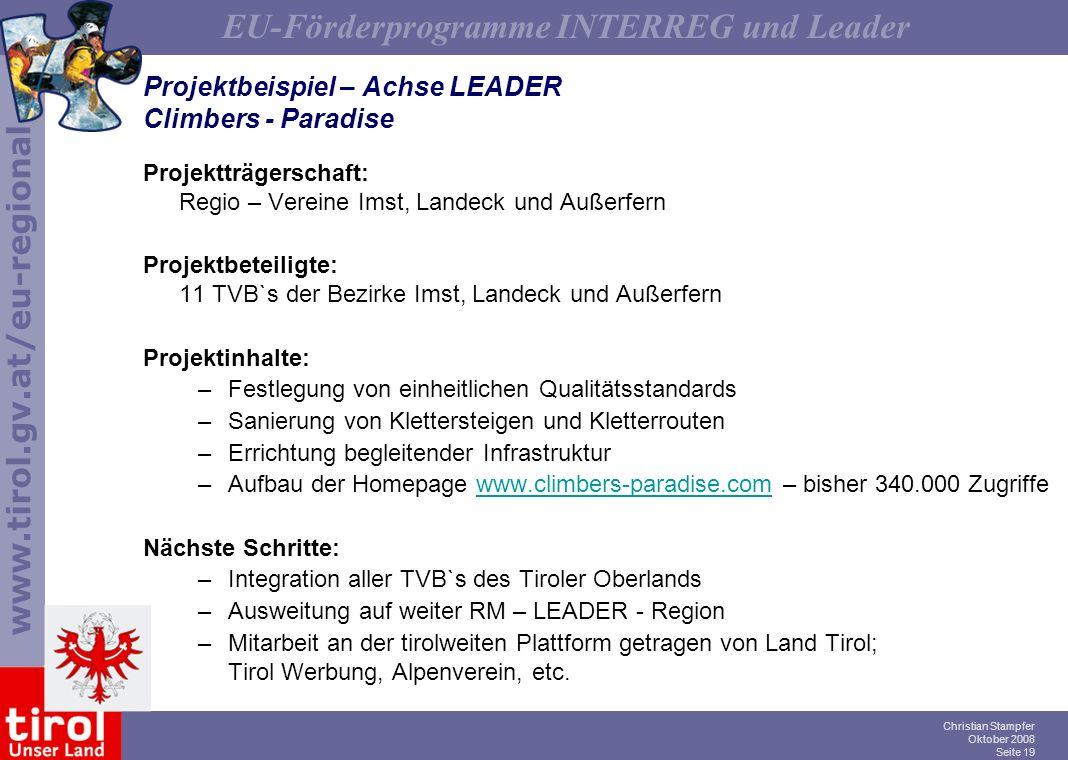 www.tirol.gv.at/eu-regional EU-Förderprogramme INTERREG und Leader Christian Stampfer Oktober 2008 Seite 19 Projektbeispiel – Achse LEADER Climbers -