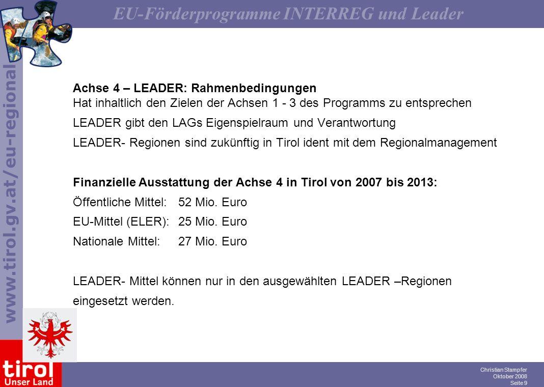 www.tirol.gv.at/eu-regional EU-Förderprogramme INTERREG und Leader Christian Stampfer Oktober 2008 Seite 9 Achse 4 – LEADER: Rahmenbedingungen Hat inh