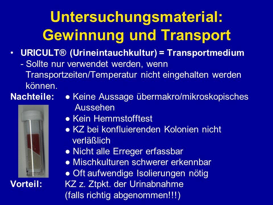 Untersuchungsmaterial: Gewinnung und Transport URICULT® (Urineintauchkultur) = Transportmedium - Sollte nur verwendet werden, wenn Transportzeiten/Tem