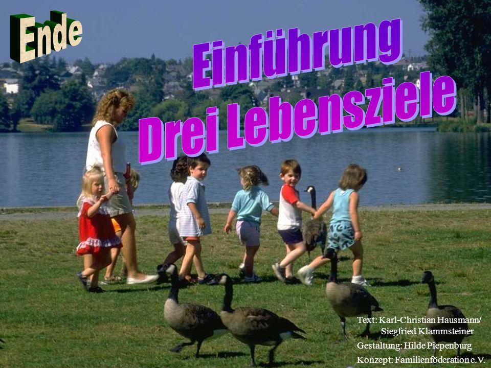 Text: Karl-Christian Hausmann/ Siegfried Klammsteiner Gestaltung: Hilde Piepenburg Konzept: Familienföderation e.V.