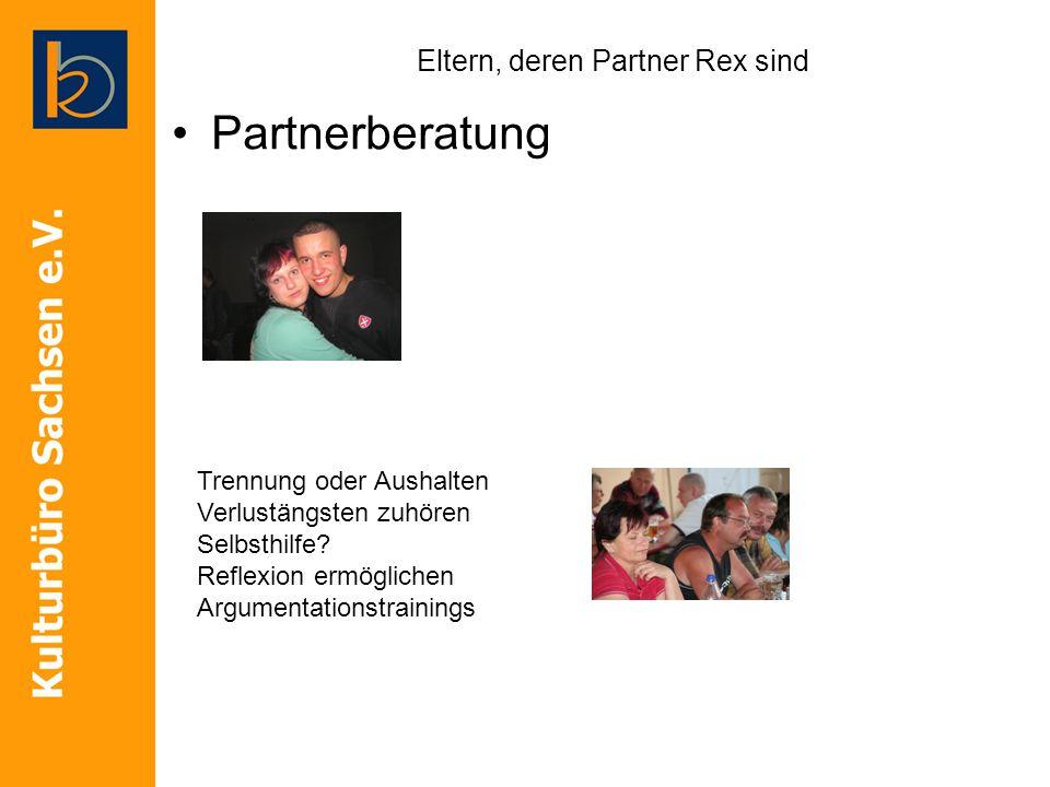 Eltern, deren Partner Rex sind Partnerberatung Trennung oder Aushalten Verlustängsten zuhören Selbsthilfe? Reflexion ermöglichen Argumentationstrainin