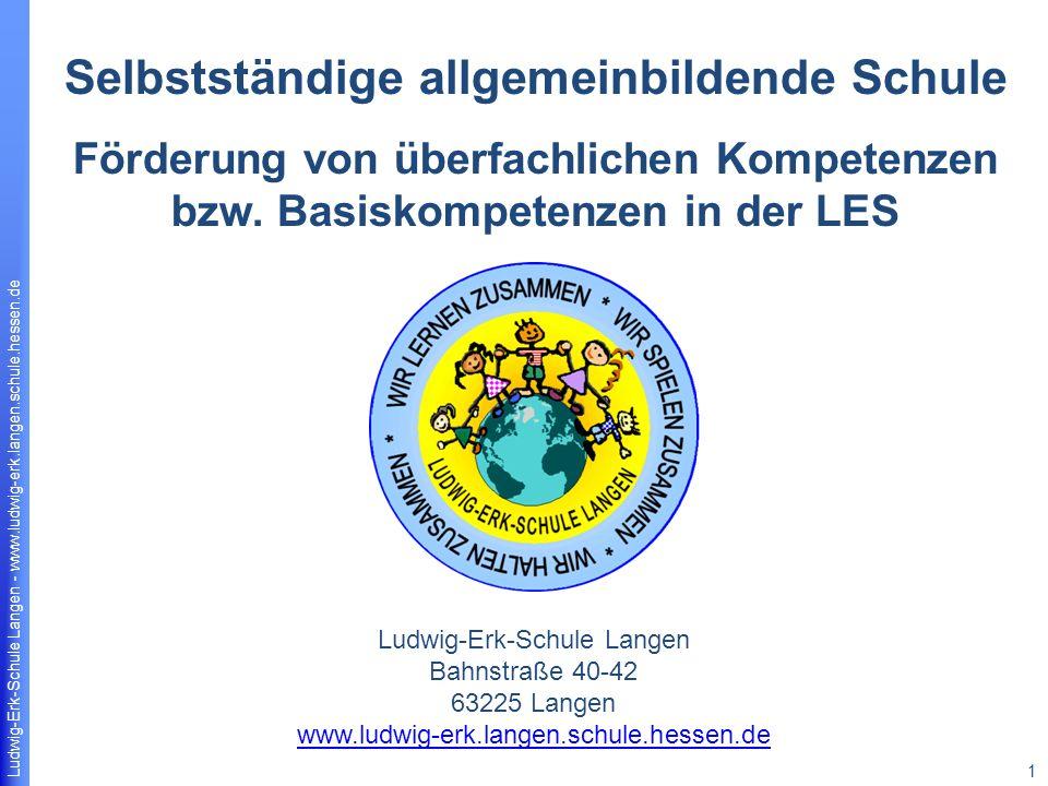 Ludwig-Erk-Schule Langen - www.ludwig-erk.langen.schule.hessen.de 1 Förderung von überfachlichen Kompetenzen bzw.