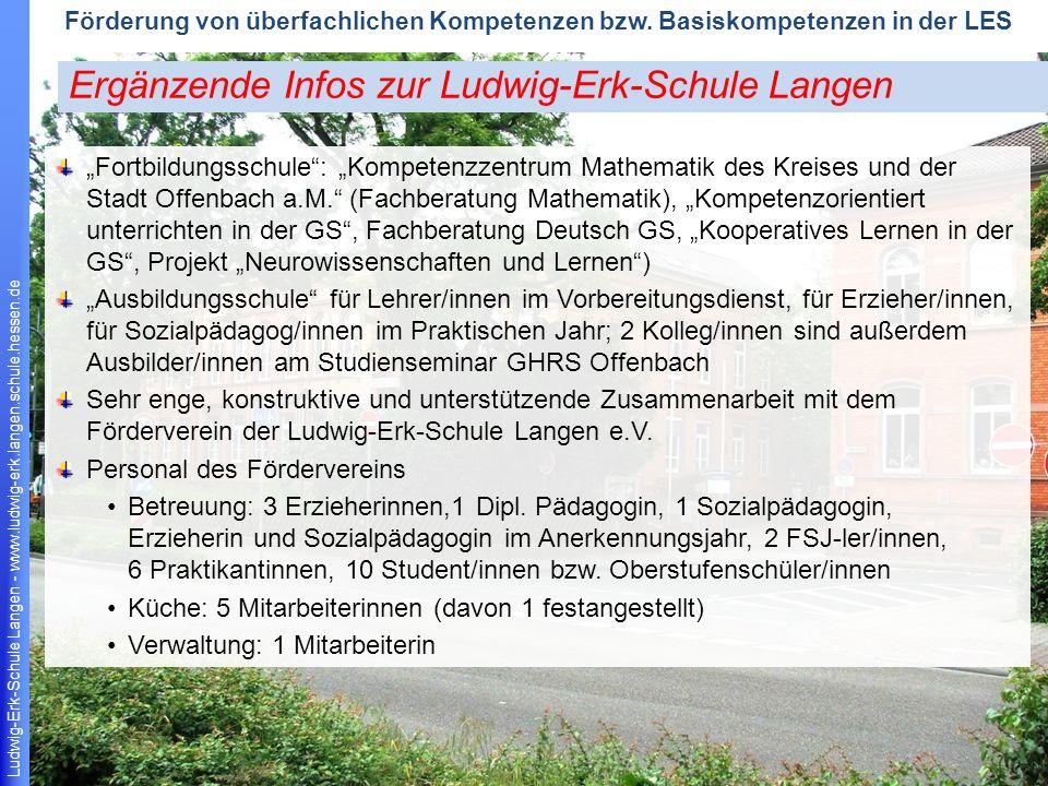 Ludwig-Erk-Schule Langen - www.ludwig-erk.langen.schule.hessen.de 6 Förderung von überfachlichen Kompetenzen bzw.