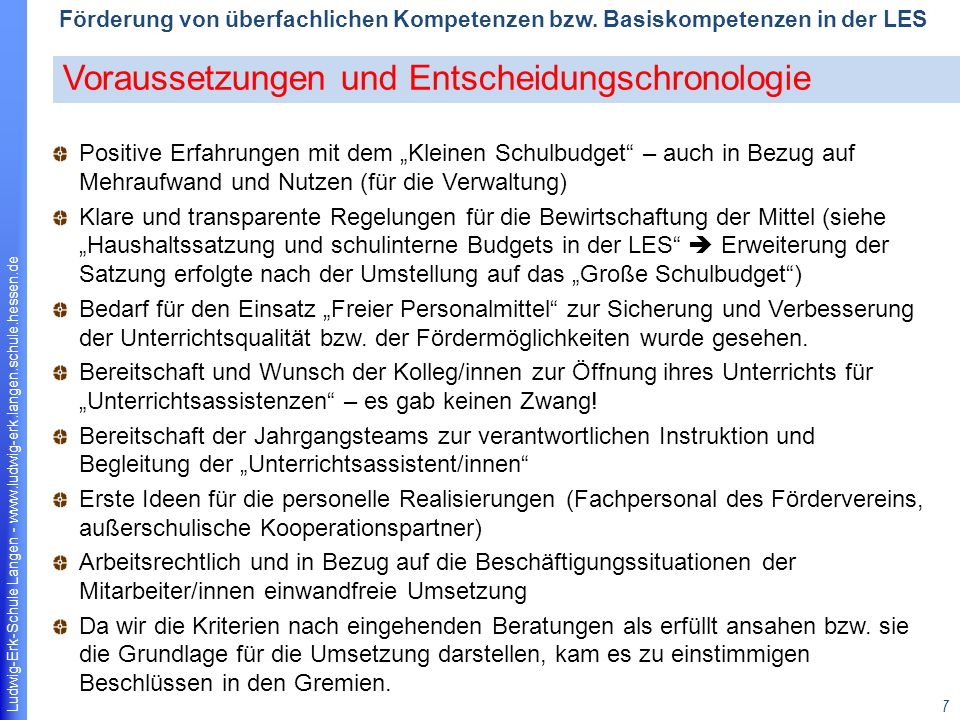 Ludwig-Erk-Schule Langen - www.ludwig-erk.langen.schule.hessen.de 7 Förderung von überfachlichen Kompetenzen bzw.