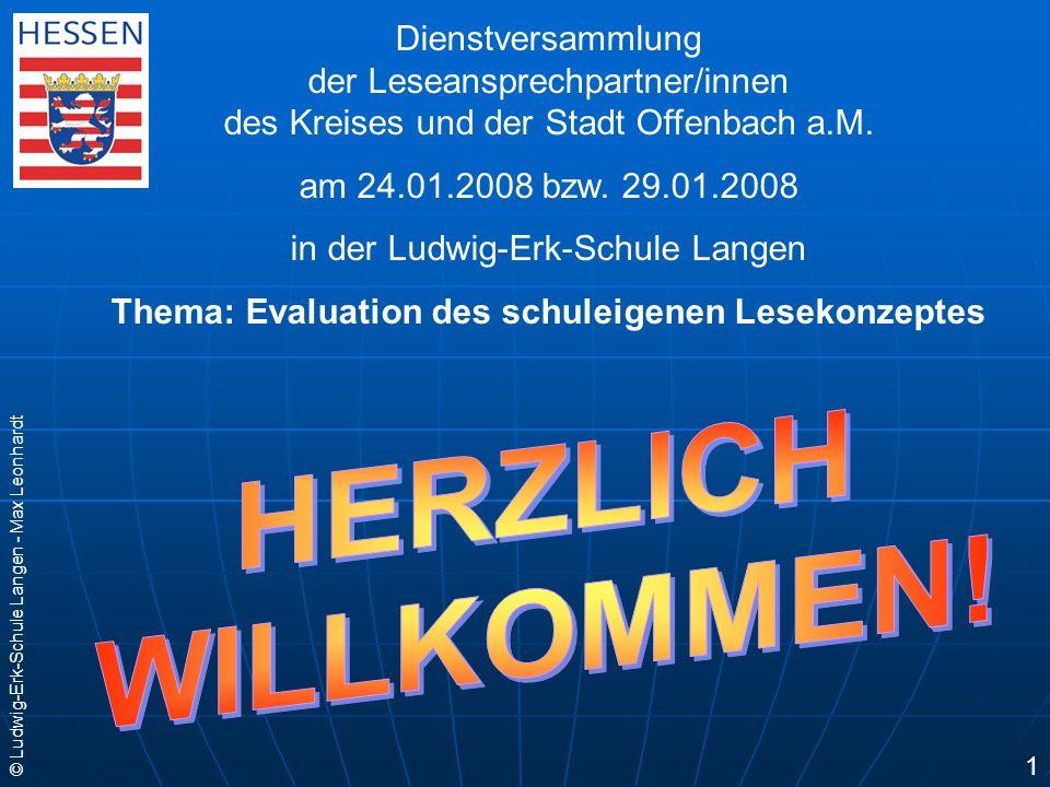 © Ludwig-Erk-Schule Langen - Max Leonhardt 1 Dienstversammlung der Leseansprechpartner/innen des Kreises und der Stadt Offenbach a.M. am 24.01.2008 bz