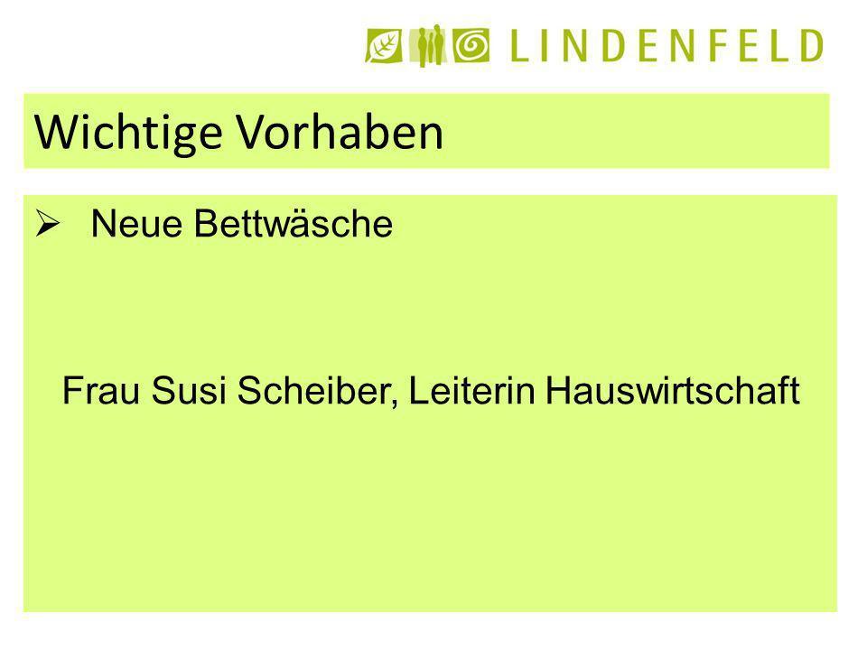 Wichtige Vorhaben Neue Bettwäsche Frau Susi Scheiber, Leiterin Hauswirtschaft