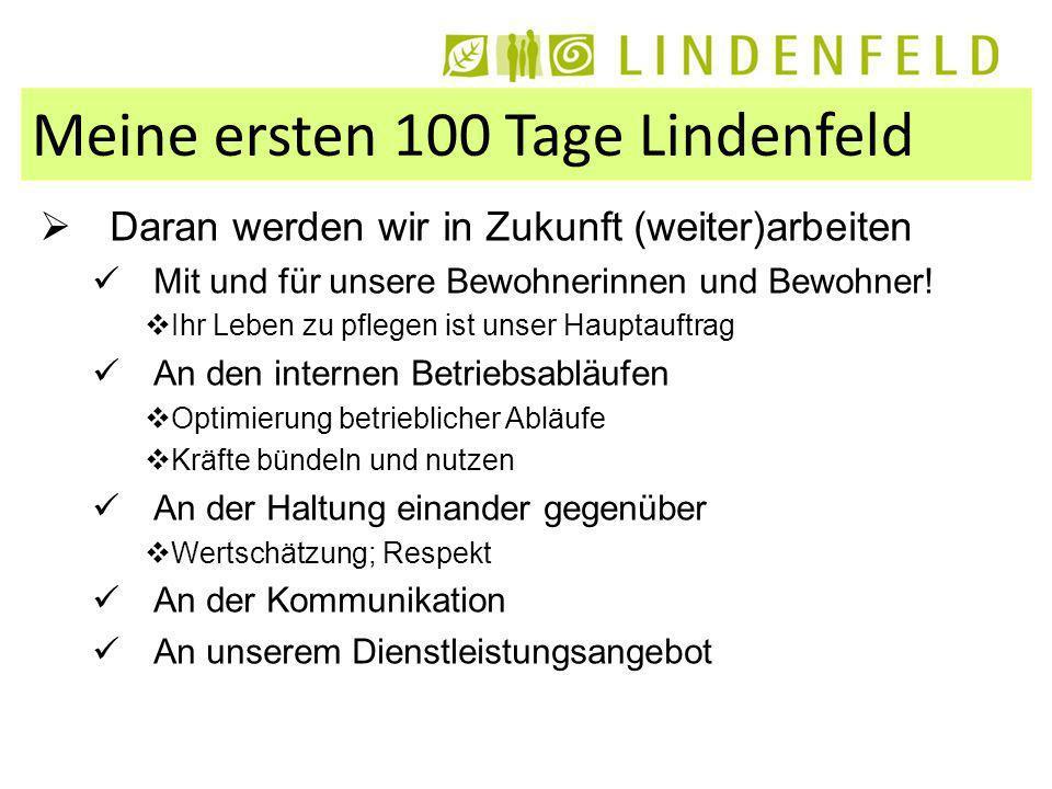 Meine ersten 100 Tage Lindenfeld Daran werden wir in Zukunft (weiter)arbeiten Mit und für unsere Bewohnerinnen und Bewohner.