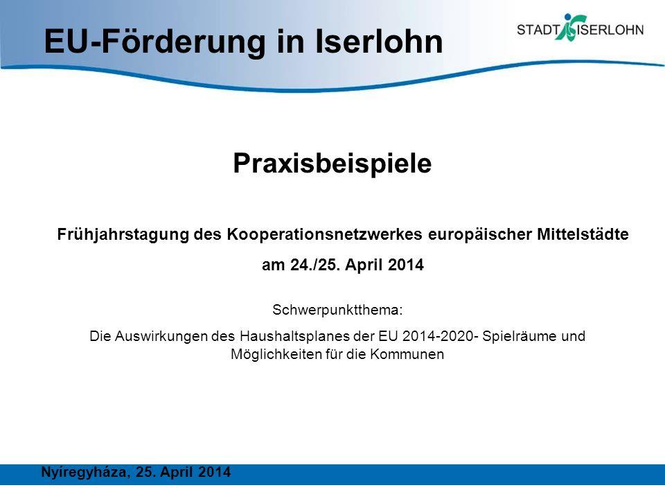 EU-Förderung in Iserlohn Praxisbeispiele Frühjahrstagung des Kooperationsnetzwerkes europäischer Mittelstädte am 24./25.