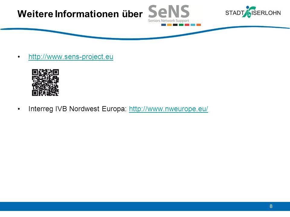 8 Weitere Informationen über http://www.sens-project.eu Interreg IVB Nordwest Europa: http://www.nweurope.eu/http://www.nweurope.eu/