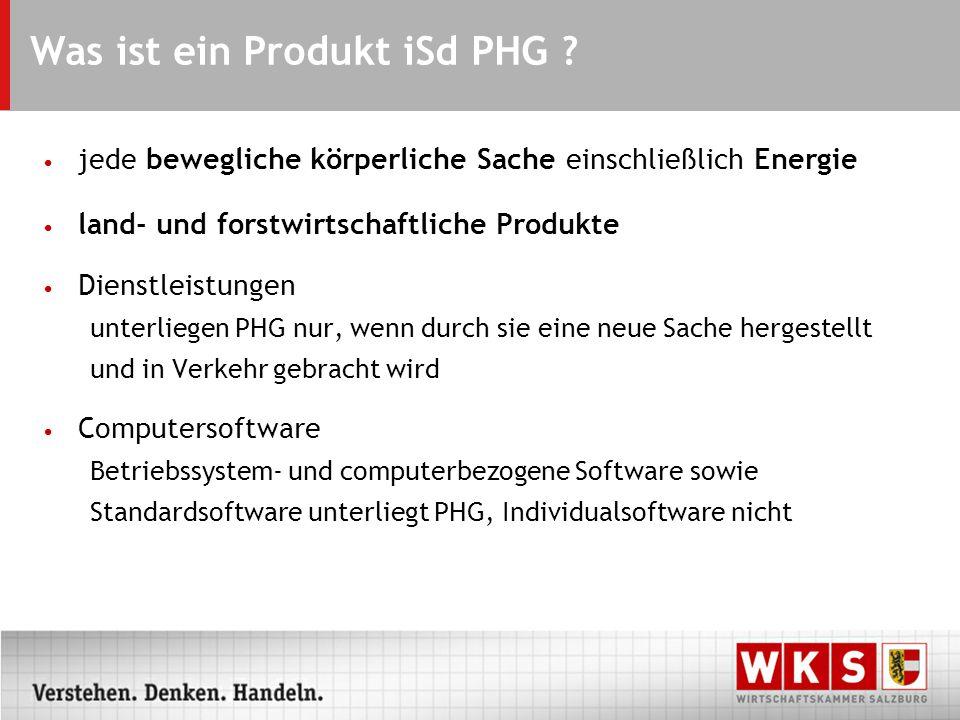 Was ist ein Produkt iSd PHG ? jede bewegliche körperliche Sache einschließlich Energie land- und forstwirtschaftliche Produkte Dienstleistungen unterl