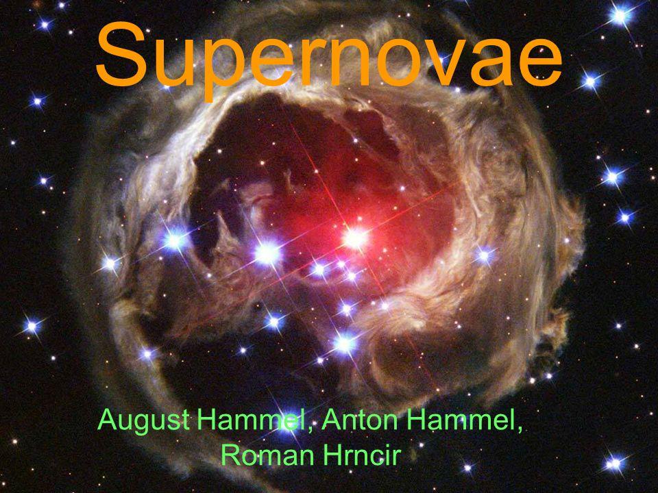 Supernovae August Hammel, Anton Hammel, Roman Hrncir