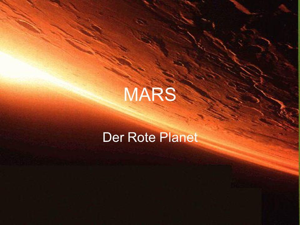Wichtige Infos zum Mars Von der Sonne aus 4.Planet Besitzt ca.