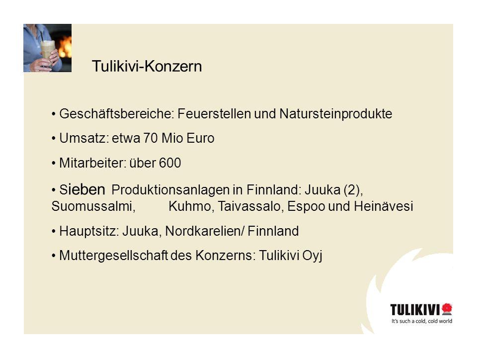 Geschäftsbereiche: Feuerstellen und Natursteinprodukte Umsatz: etwa 70 Mio Euro Mitarbeiter: über 600 S ieben Produktionsanlagen in Finnland: Juuka (2), Suomussalmi, Kuhmo, Taivassalo, Espoo und Heinävesi Hauptsitz: Juuka, Nordkarelien/ Finnland Muttergesellschaft des Konzerns: Tulikivi Oyj Tulikivi-Konzern
