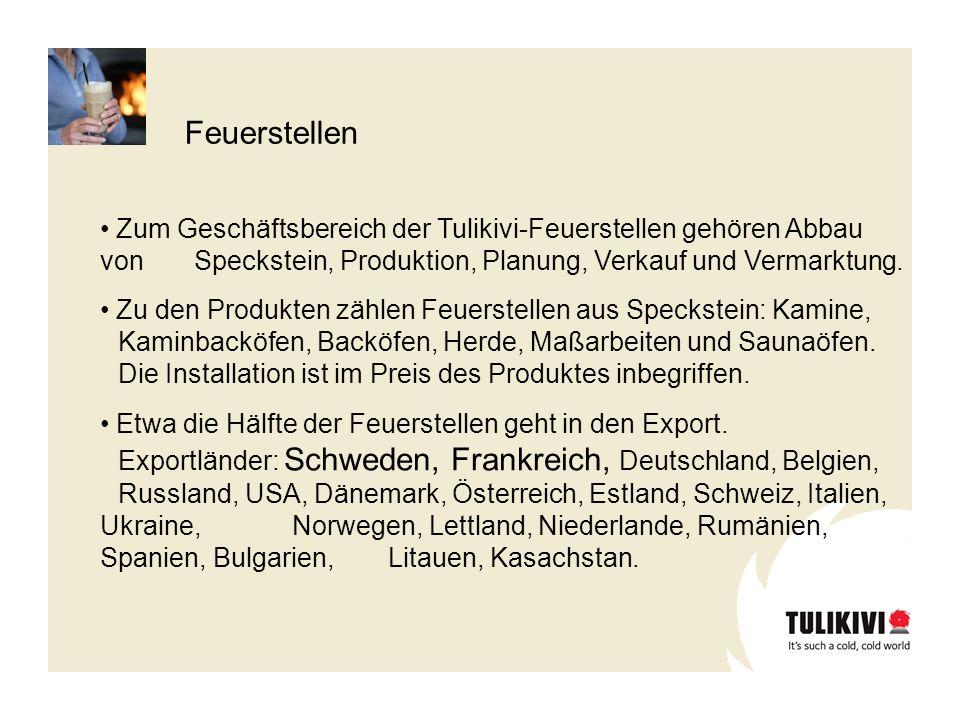 Zum Geschäftsbereich der Tulikivi-Feuerstellen gehören Abbau von Speckstein, Produktion, Planung, Verkauf und Vermarktung. Zu den Produkten zählen Feu