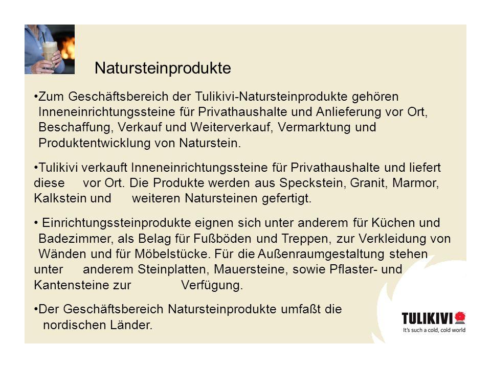 Zum Geschäftsbereich der Tulikivi-Natursteinprodukte gehören Inneneinrichtungssteine für Privathaushalte und Anlieferung vor Ort, Beschaffung, Verkauf