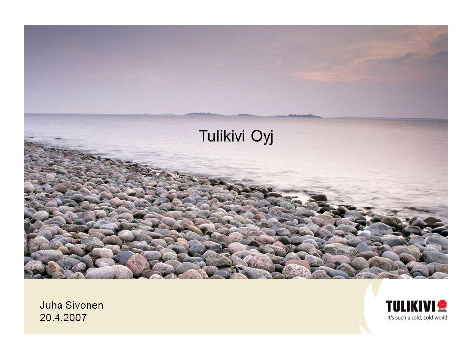 Juha Sivonen 20.4.2007 Tulikivi Oyj