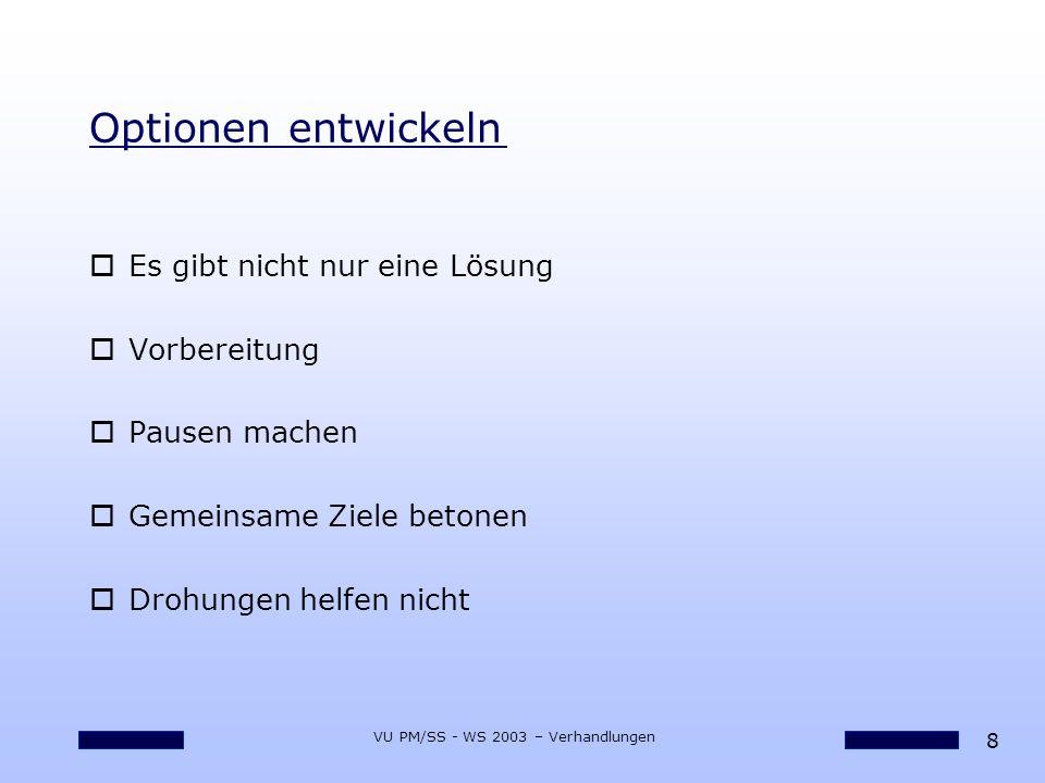 29 VU PM/SS - WS 2003 – Verhandlungen 12 Faustregeln bzgl.