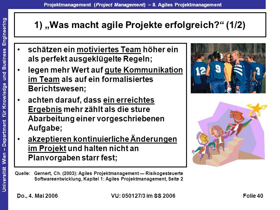 Projektmanagement (Project Management) – 8. Agiles Projektmanagement Universität Wien – Department für Knowledge und Business Engineering Do., 4. Mai