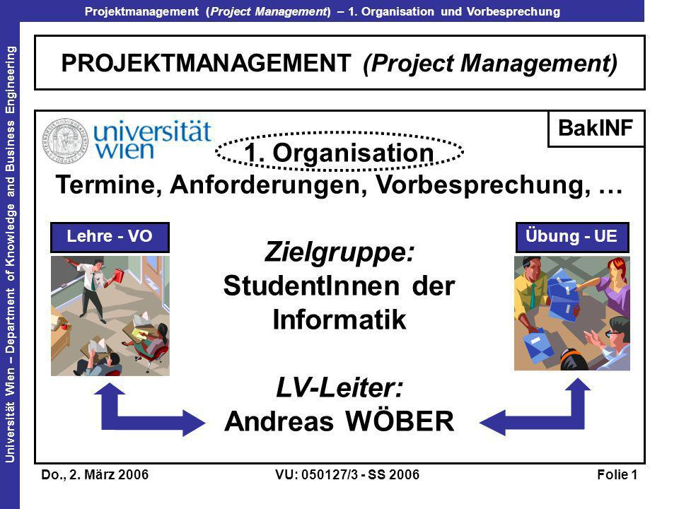 Projektmanagement (Project Management) – 1. Organisation und Vorbesprechung Universität Wien – Department of Knowledge and Business Engineering Do., 2