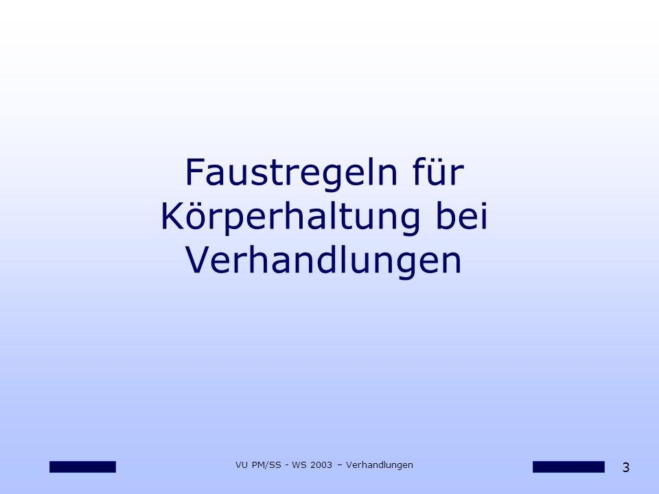 3 VU PM/SS - WS 2003 – Verhandlungen Faustregeln für Körperhaltung bei Verhandlungen
