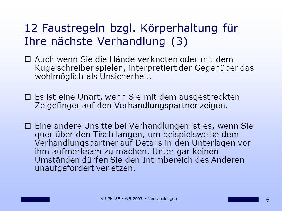 7 VU PM/SS - WS 2003 – Verhandlungen 12 Faustregeln bzgl.