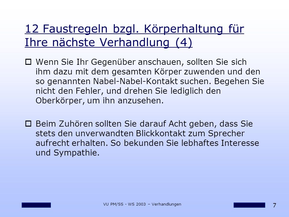 8 VU PM/SS - WS 2003 – Verhandlungen Danke für die Aufmerksamkeit