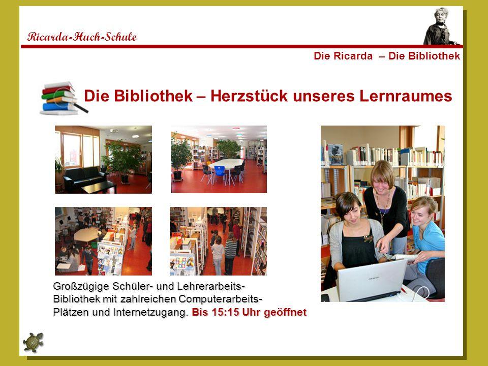 Ricarda-Huch-Schule Die Ricarda – Die Bibliothek Die Bibliothek – Herzstück unseres Lernraumes Großzügige Schüler- und Lehrerarbeits- Bibliothek mit z