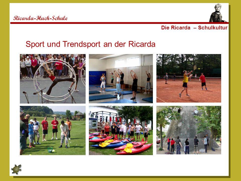 Ricarda-Huch-Schule Die Ricarda – Schulkultur Sport und Trendsport an der Ricarda