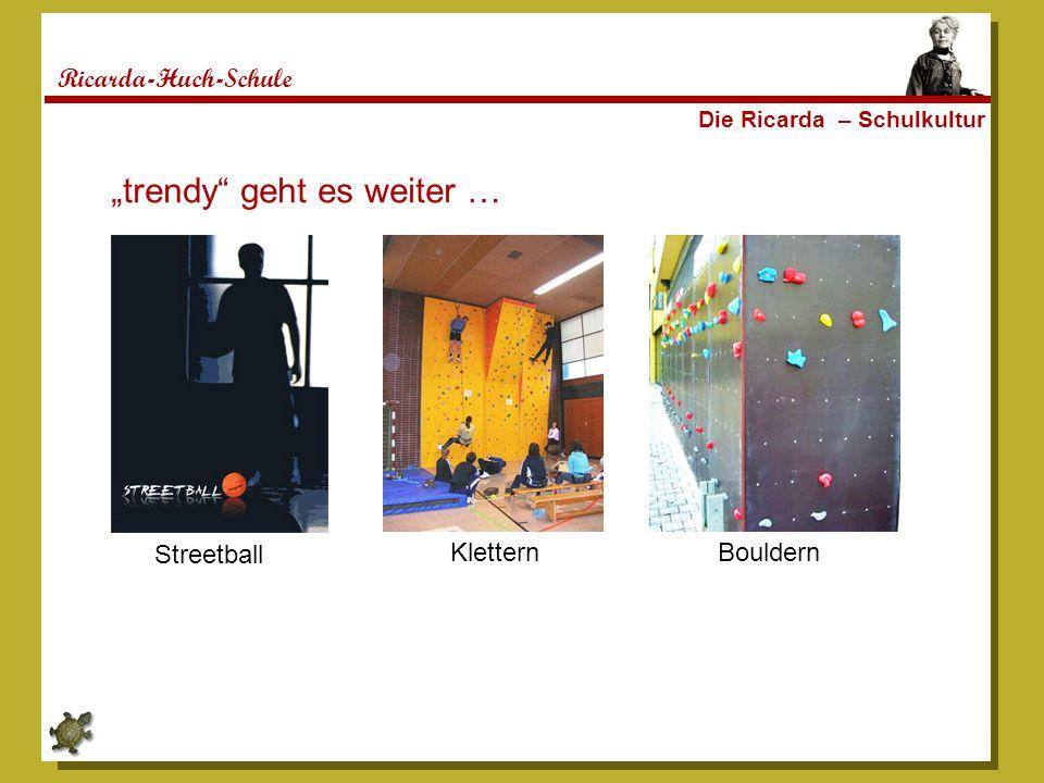 Ricarda-Huch-Schule Die Ricarda – Schulkultur trendy geht es weiter … Streetball Klettern Bouldern