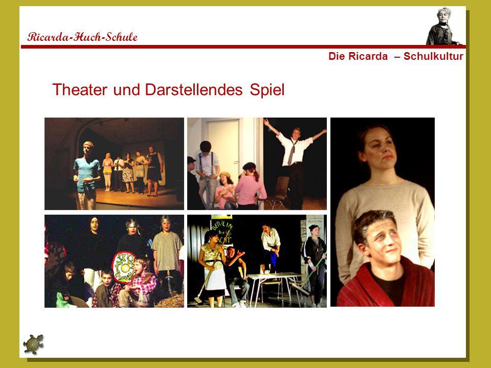 Ricarda-Huch-Schule Die Ricarda – Schulkultur Theater und Darstellendes Spiel