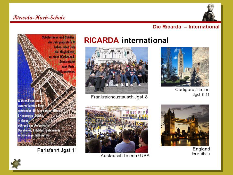 Ricarda-Huch-Schule Die Ricarda – International RICARDA international Parisfahrt Jgst.11 Frankreichaustausch Jgst. 8 Austausch Toledo / USA Codigoro /