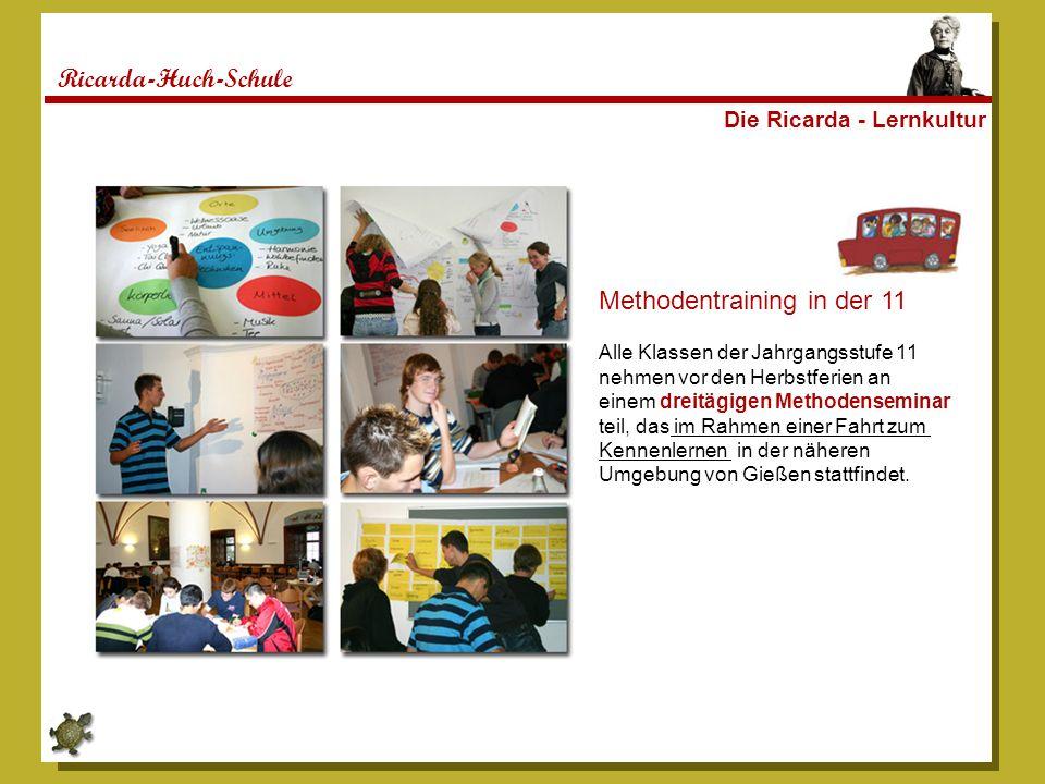 Ricarda-Huch-Schule Die Ricarda - Lernkultur Methodentraining in der 11 Alle Klassen der Jahrgangsstufe 11 nehmen vor den Herbstferien an einem dreitä