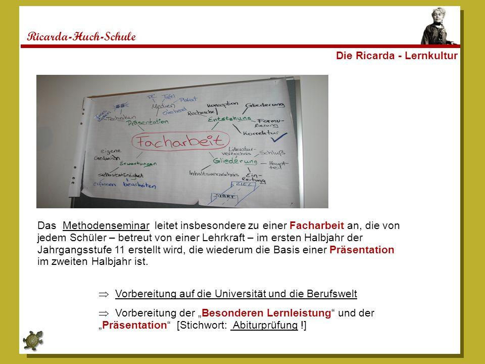 Ricarda-Huch-Schule Das Methodenseminar leitet insbesondere zu einer Facharbeit an, die von jedem Schüler – betreut von einer Lehrkraft – im ersten Ha